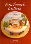 Patchwork Cutter Book Thirteen