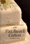 Patchwork Cutter Embroidery & Lace Book